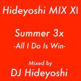 秀吉MIX XⅠ 『Summer 3x -All I Do Is Win-』