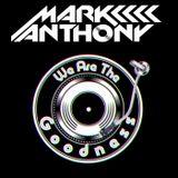 #1 WE ARE THE GOODNESS #HOUSE #MIX by ( DJ MARK ANTHONY) #MarkAnthony_uk