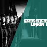 Hard Remixes #10 | Linkin Park (2019 Update)