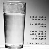 """Cobh Three"" Irish Water Protesters in Midleton Court"