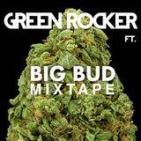 Big Bud Mixtape - Green Rocker