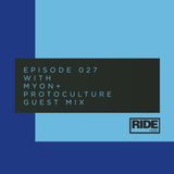 Ride Radio 027 with Myon + Protoculture Guest Mix