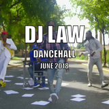 DJ LAW X DANCEHALL X JUNE X VIDEO MIX X 2018