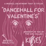 <3 Dancehall for Valentine's </3