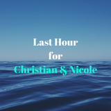 Last Hour for Christian & Nicole