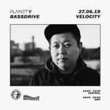 PLANET V RADIO WITH DJ VELOCITY  ON BASSDRIVE  JUNE 2019