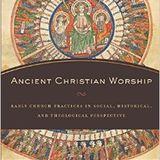 Andrew McGowan   Ancient Christian Worship
