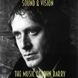 SOUND & VISION With David Augustin 13.8.17: The Music of John Barry