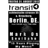Mark Os SoulBahn - Opening TRANSIT @ BERLIN 31-08-2012