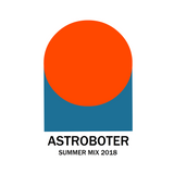 Astroboter - Summer Mix 2018
