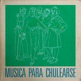 MUSICA PARA CHULEARSE