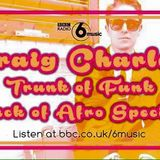 "Lack of Afro - ""Trunk of Funk"" Mix for The Craig Charles Funk & Soul Show, BBC 6 Music, May 2016"