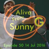 Alive From Sunny G Episode 50 14 Jul 2016 Dedicated To Andy Murray