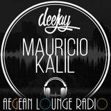 DJ Mauricio Kalil On Aegean Lounge Radio #007
