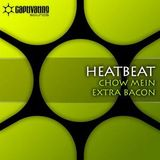 Heatbeat - Chow Mein (Original Mix)