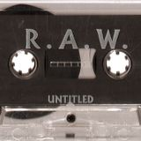 R.A.W. - Untitled 1994