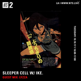 Sleeper Cell w/ Lyzza - 10th October 2017