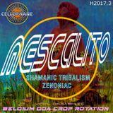 CELLOPHANE H20173 : MESCALITO (tribal zenonesque remixed live)