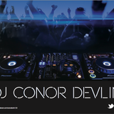 Dj Conor Devlin Mini Mix