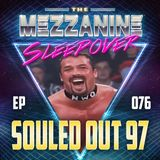 Episode 76: Souled Out 97