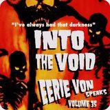 Into The Void Volume 35 - Eerie Von