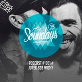 [SPECIAL OPENING PARTY] SOUNDAYS PODCAST #001# | JUREK B2b WICHY