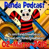 Panda Show - Marzo 02, 2015 - Podcast.