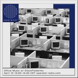 Office Music w/ DiskoFrederiko - 10th April 2019