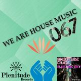 We Are House Music 067