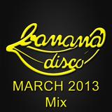 Various Artists - Banana's March 2013 Mix