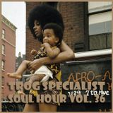 TROG SOUL HOUR VOL. 36