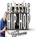 Dj Groove- Classic Hip Hop Rap and Underground 2017