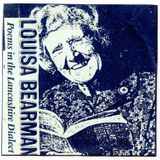 POEMS IN THE LANCASHIRE DIALECT Louisa Bearman 1975