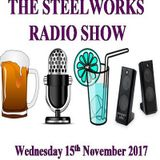 Steelworks Radio Show - 15th November 2017