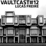VAULTCAST#12 - Lucas Freire