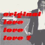 original love love love2
