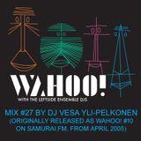 Wahoo! 27 - DJ Vesa Yli-Pelkonen - Samurai FM mix from April 2005