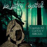 LALETRACAPITAL PODCAST (ONDA LATINA) - CAPÍTULO 62 - CULTOS Y ÁRBOLES