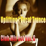 Uplifting I Vocal Trance - Club Mix Set Vol. 6