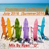 """Commercial Collection July 2016 (Summer 2016)  Mix By Ryan' """"O"""""""