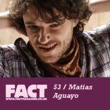 FACT Mix 53: Matias Aguayo