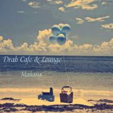 Drab Cafe & Lounge - Mañana