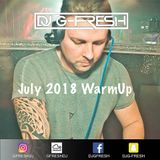 DJ G-FRESH - JULY 2018 WARMUP MIX