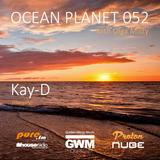 Kay-D - Ocean Planet 052 Guest Mix [Sep 19 2015] on Pure.FM