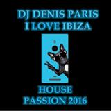 House Passion DJ Denis Paris Funky Boy is Back ! September 2016