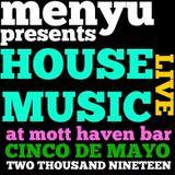 menyu presents: HOUSE MUSIC (live at mott haven bar) 2019