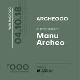 ARCHEOOO 4 Years Anniversary with Manu Archeo 04/10/2018