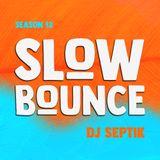 SlowBounce Radio #368 with Dj Septik