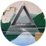 khristian k - hello strange podcast #179