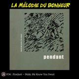 La Mélodie du Bonheur #36 - Make Me Know You Sweet